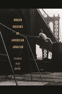 Urban Origins of American Judaism