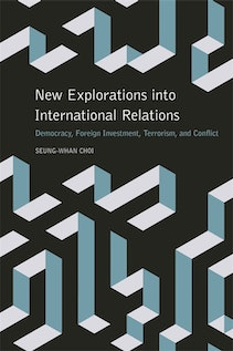 New Explorations into International Relations