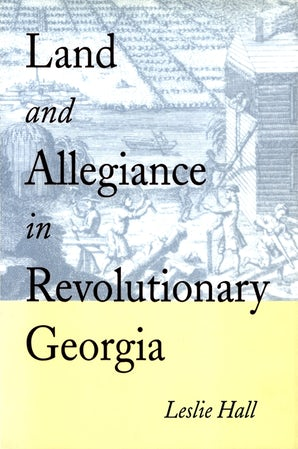 Land and Allegiance in Revolutionary Georgia