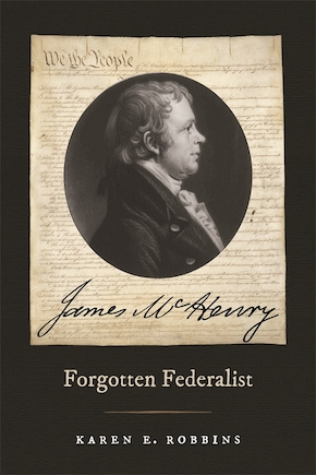 James McHenry, Forgotten Federalist