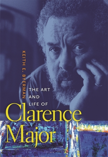 The Art and Life of Clarence Major
