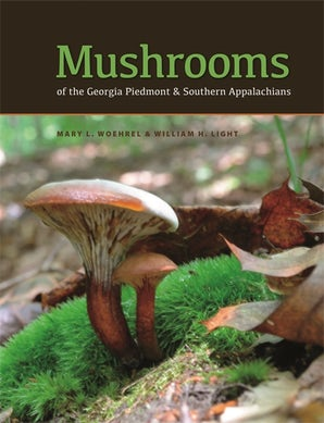 Mushrooms of the Georgia Piedmont and Southern Appalachians