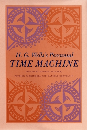 H. G. Wells's Perennial Time Machine