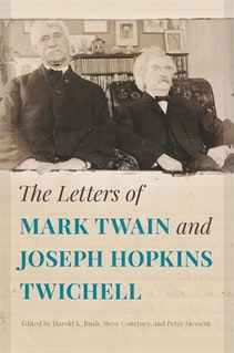 The Letters of Mark Twain and Joseph Hopkins Twichell