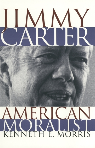 Jimmy Carter, American Moralist