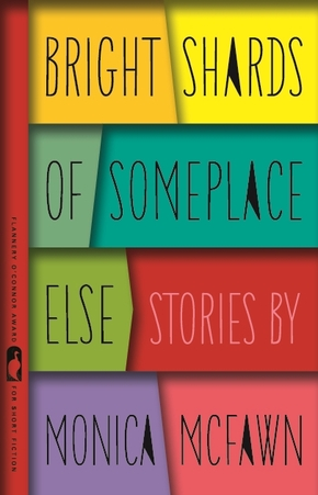 Bright Shards of Someplace Else