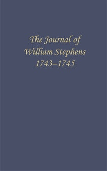 The Journal of William Stephens, 1743—1745