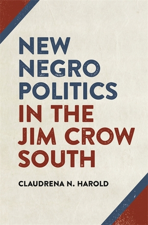 New Negro Politics in the Jim Crow South