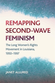 Remapping Second-Wave Feminism