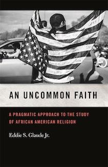 An Uncommon Faith