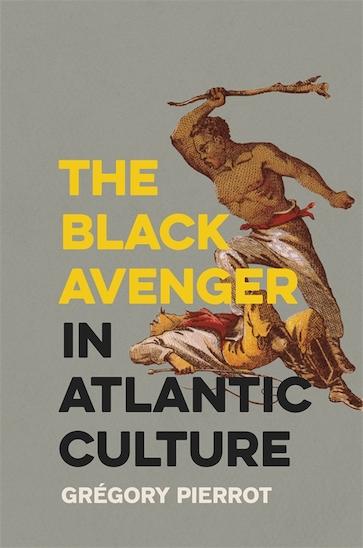 The Black Avenger in Atlantic Culture