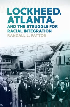 Lockheed, Atlanta, and the Struggle for Racial Integration