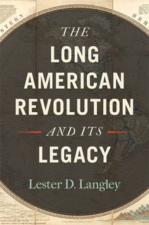 The Long American Revolution and Its Legacy
