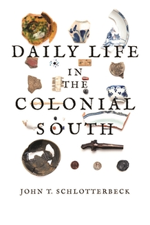 Daily Life in the Colonial South