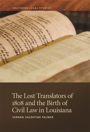 The Lost Translators of 1808 and the Birth of Civil Law in Louisiana