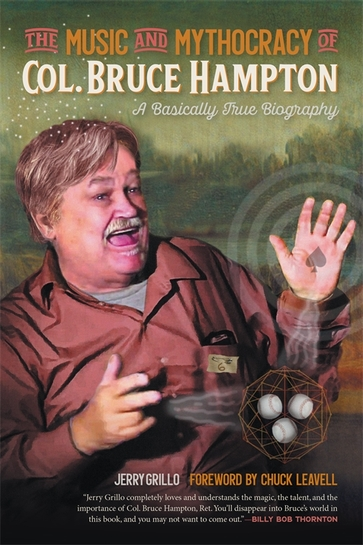 The Music and Mythocracy of Col. Bruce Hampton