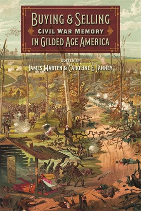 Buying and Selling Civil War Memory in Gilded Age America