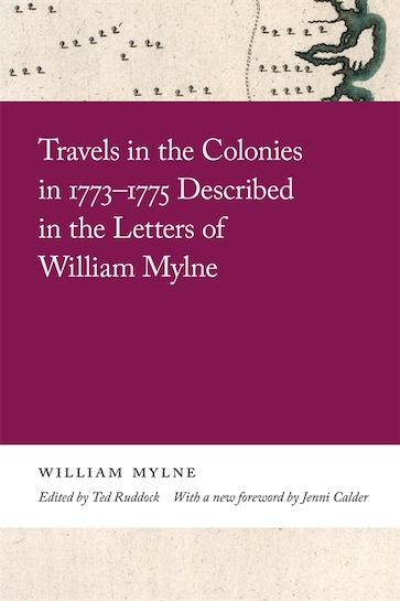 Travels in the Colonies in 1773–1775 Described in the Letters of William Mylne
