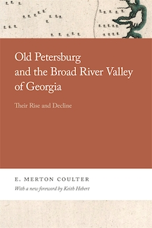 Old Petersburg and the Broad River Valley of Georgia