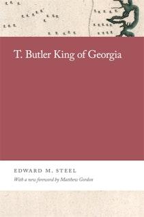 T. Butler King of Georgia