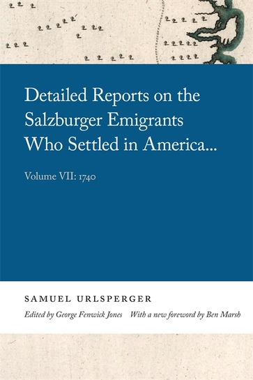 Detailed Reports on the Salzburger Emigrants Who Settled in America...
